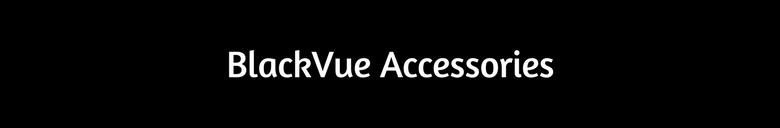 graphic: BlackVue dashcam accessories