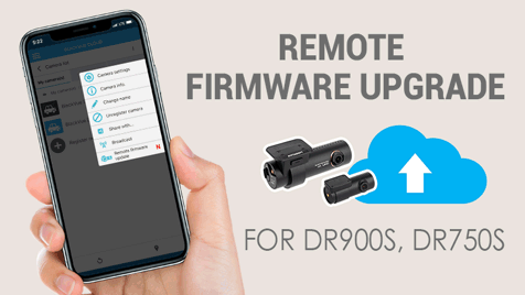 Upgrade your dashcam's firmware easily over the Cloud.